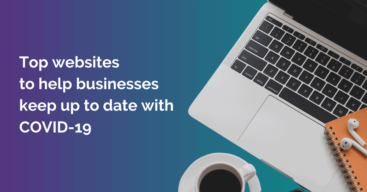 Top websites to help businesses keep up to date with COVID-19